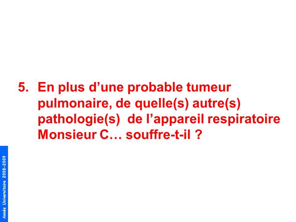 En plus d'une probable tumeur pulmonaire, de quelle(s) autre(s) pathologie(s) de l'appareil respiratoire Monsieur C… souffre-t-il