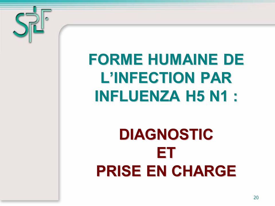 FORME HUMAINE DE L'INFECTION PAR INFLUENZA H5 N1 : DIAGNOSTIC ET PRISE EN CHARGE