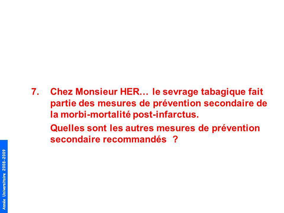 Chez Monsieur HER… le sevrage tabagique fait partie des mesures de prévention secondaire de la morbi-mortalité post-infarctus.