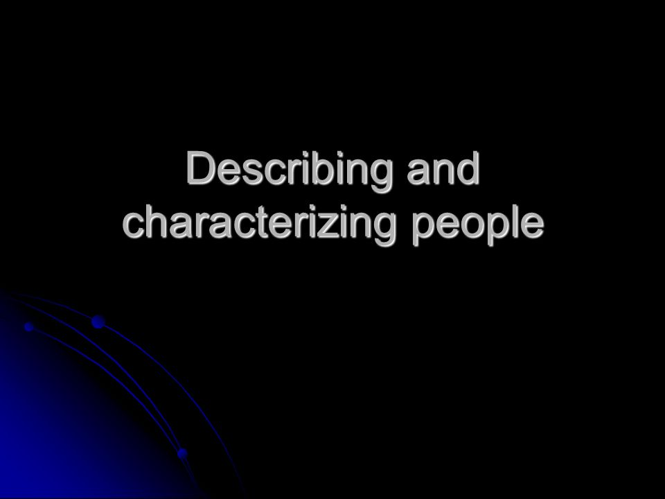 Describing and characterizing people