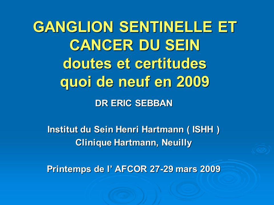 GANGLION SENTINELLE ET CANCER DU SEIN doutes et certitudes quoi de neuf en 2009
