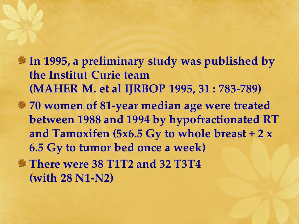 In 1995, a preliminary study was published by the Institut Curie team (MAHER M. et al IJRBOP 1995, 31 : 783-789)