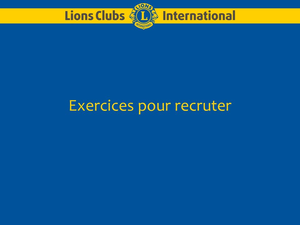 Exercices pour recruter