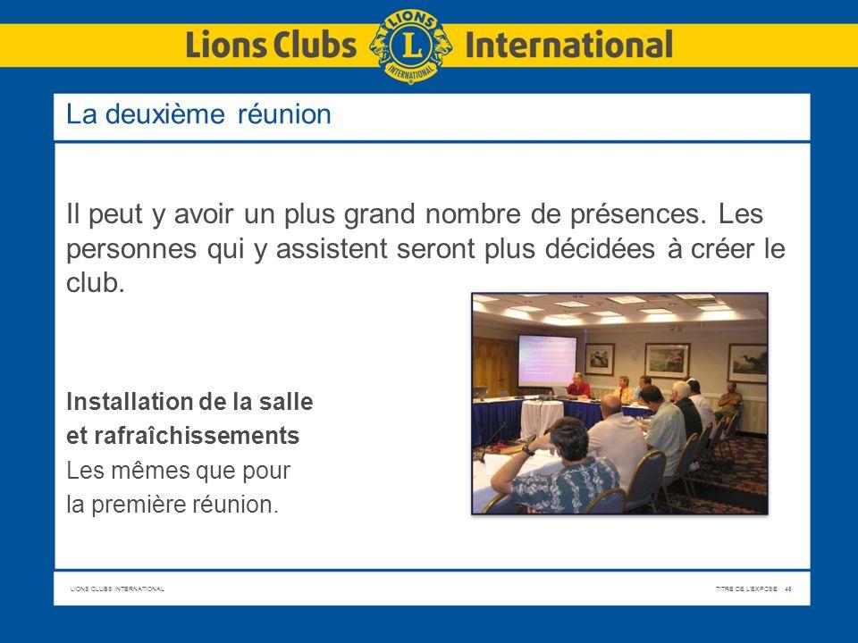 La deuxième réunionIl peut y avoir un plus grand nombre de présences. Les personnes qui y assistent seront plus décidées à créer le club.
