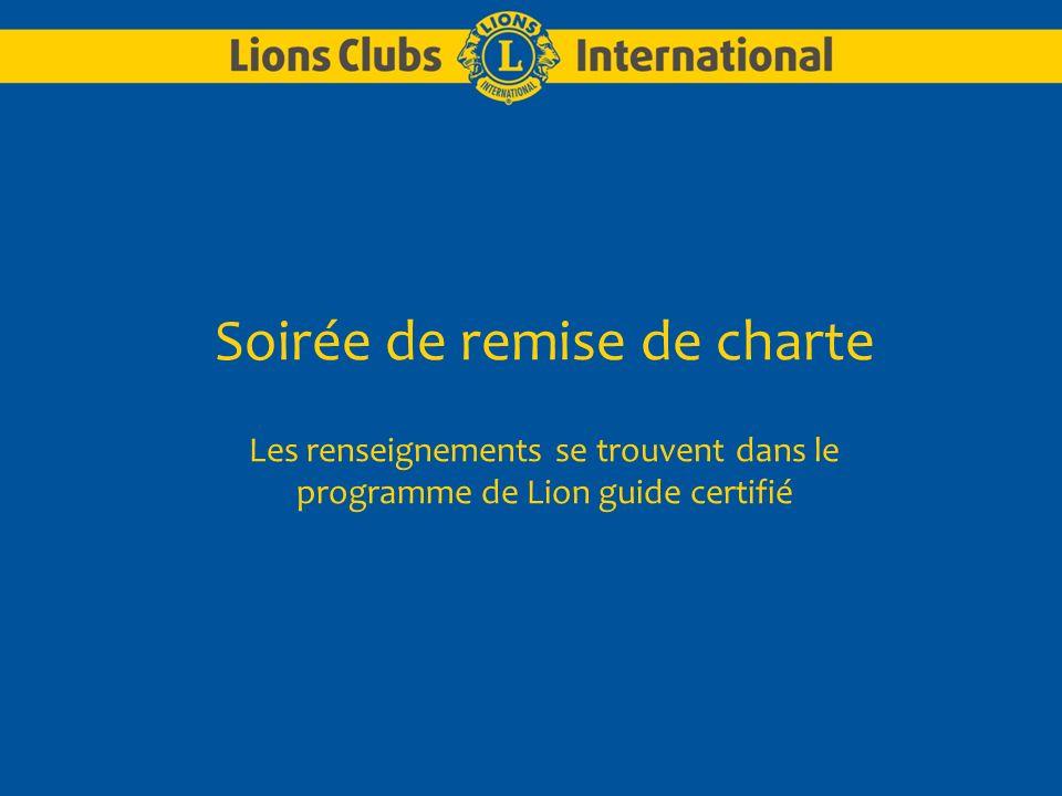 Soirée de remise de charte Les renseignements se trouvent dans le programme de Lion guide certifié