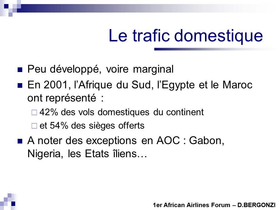 Le trafic domestique Peu développé, voire marginal