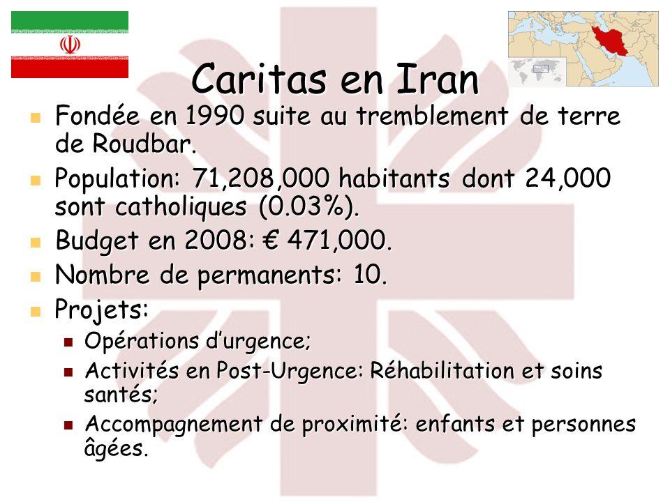 Caritas en Iran Fondée en 1990 suite au tremblement de terre de Roudbar. Population: 71,208,000 habitants dont 24,000 sont catholiques (0.03%).