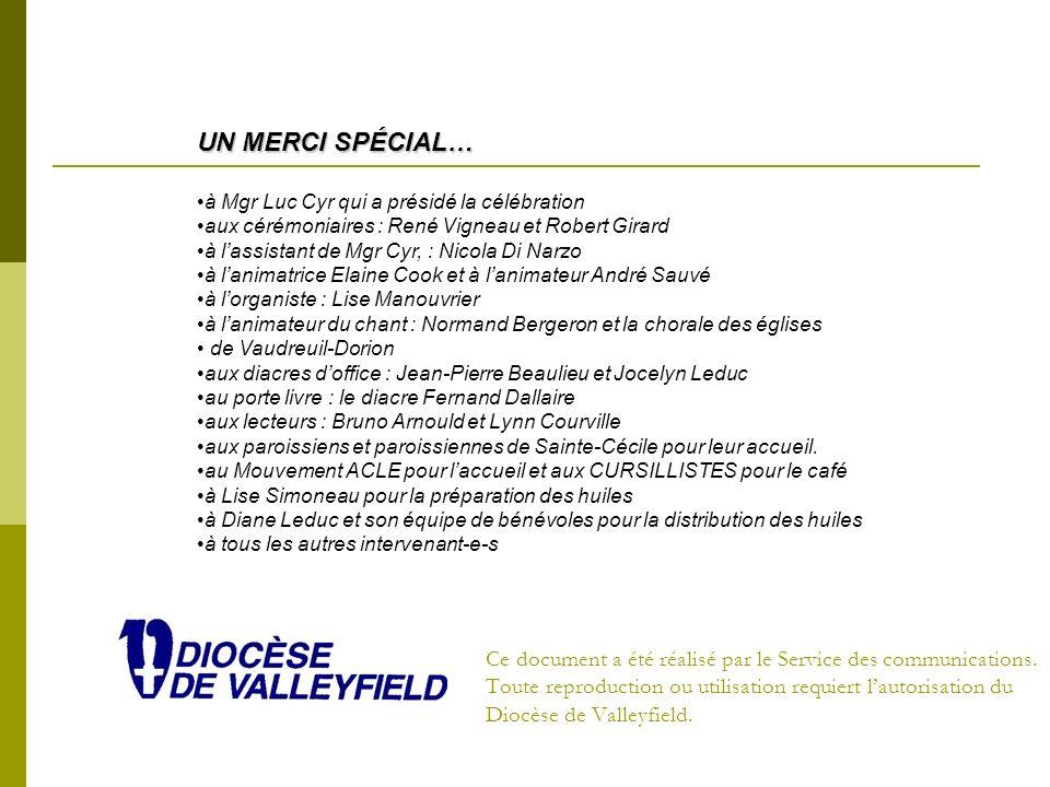 UN MERCI SPÉCIAL… à Mgr Luc Cyr qui a présidé la célébration. aux cérémoniaires : René Vigneau et Robert Girard.