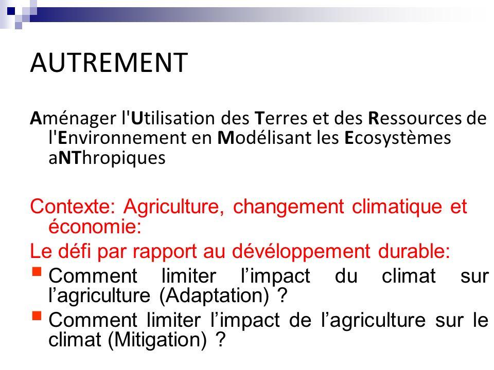 AUTREMENT Aménager l Utilisation des Terres et des Ressources de l Environnement en Modélisant les Ecosystèmes aNThropiques.