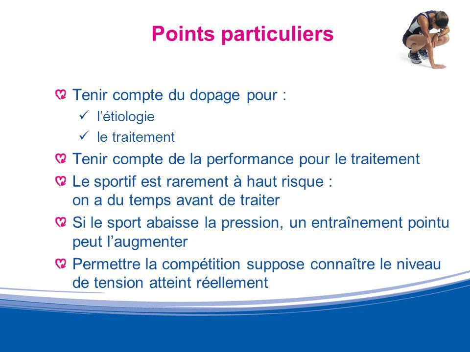 Points particuliers Tenir compte du dopage pour :