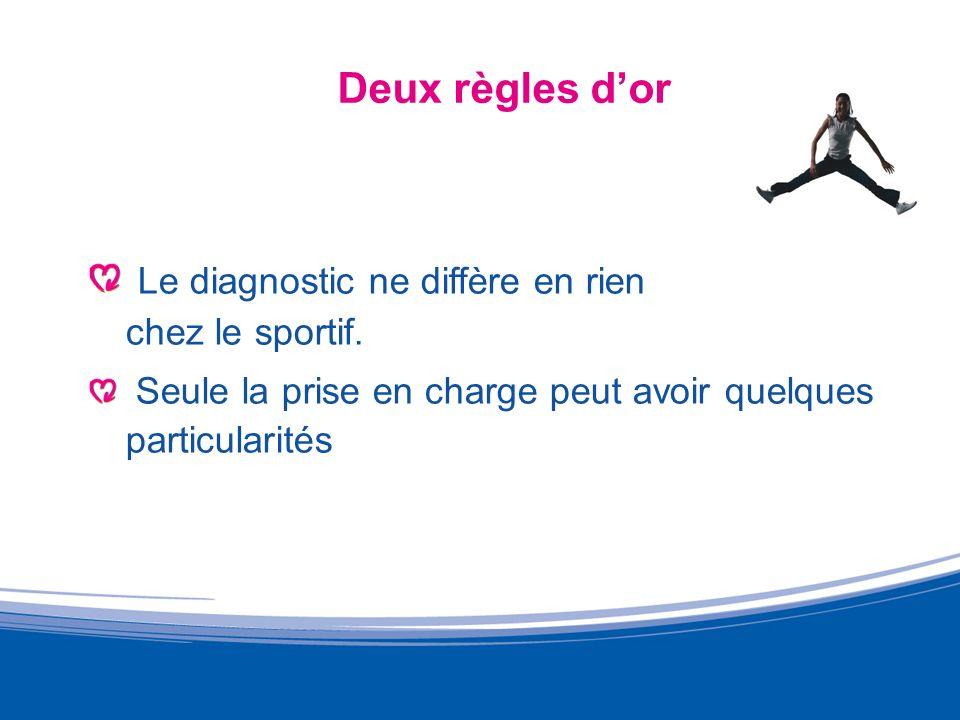 Le diagnostic ne diffère en rien chez le sportif.