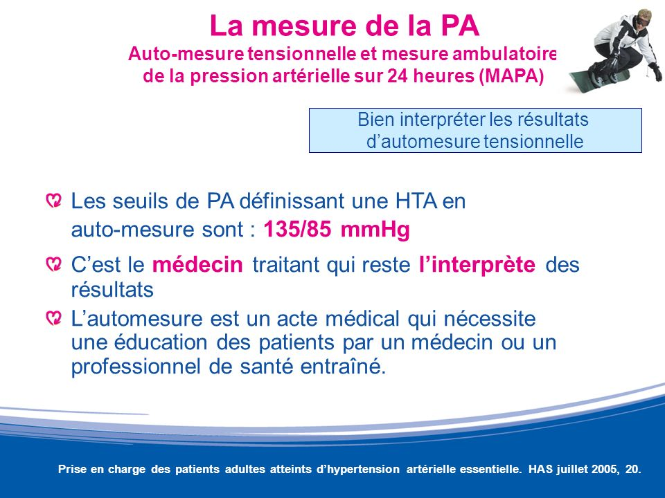 La mesure de la PA Auto-mesure tensionnelle et mesure ambulatoire de la pression artérielle sur 24 heures (MAPA)