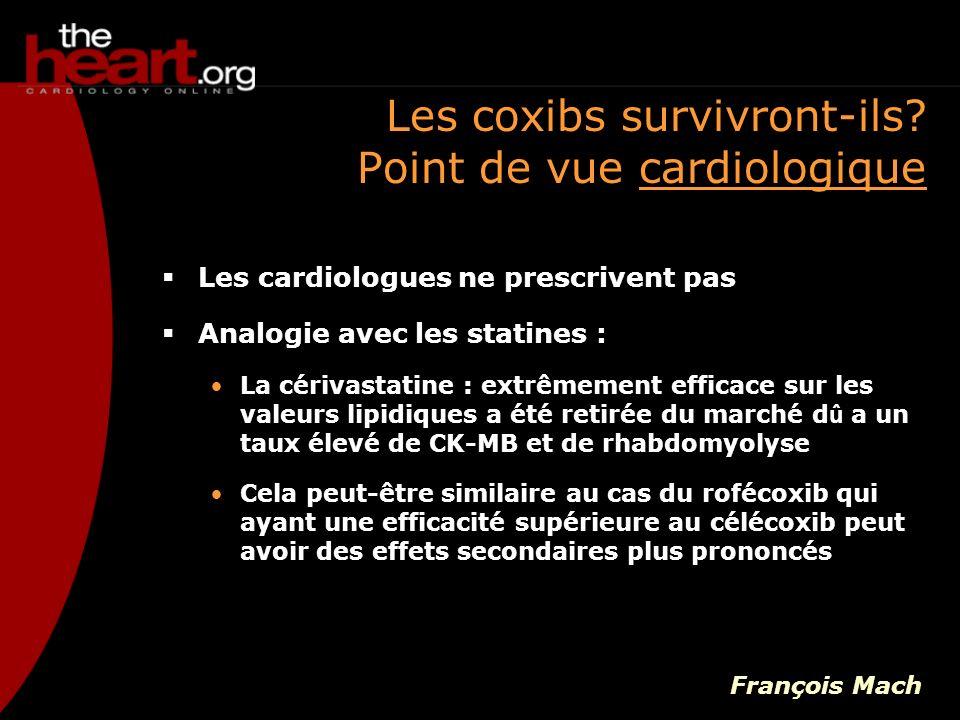 Les coxibs survivront-ils Point de vue cardiologique