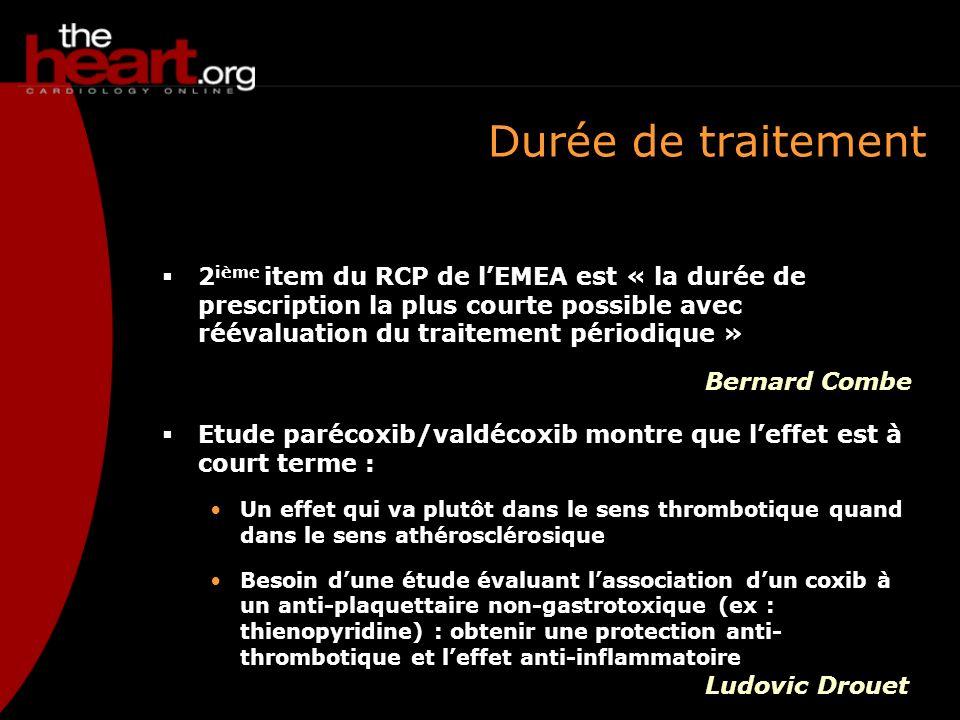 Durée de traitement 2ième item du RCP de l'EMEA est « la durée de prescription la plus courte possible avec réévaluation du traitement périodique »