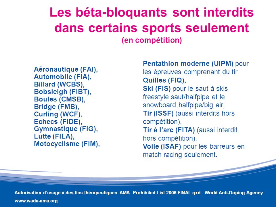 Les béta-bloquants sont interdits dans certains sports seulement (en compétition)