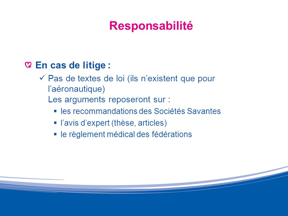 Responsabilité En cas de litige :
