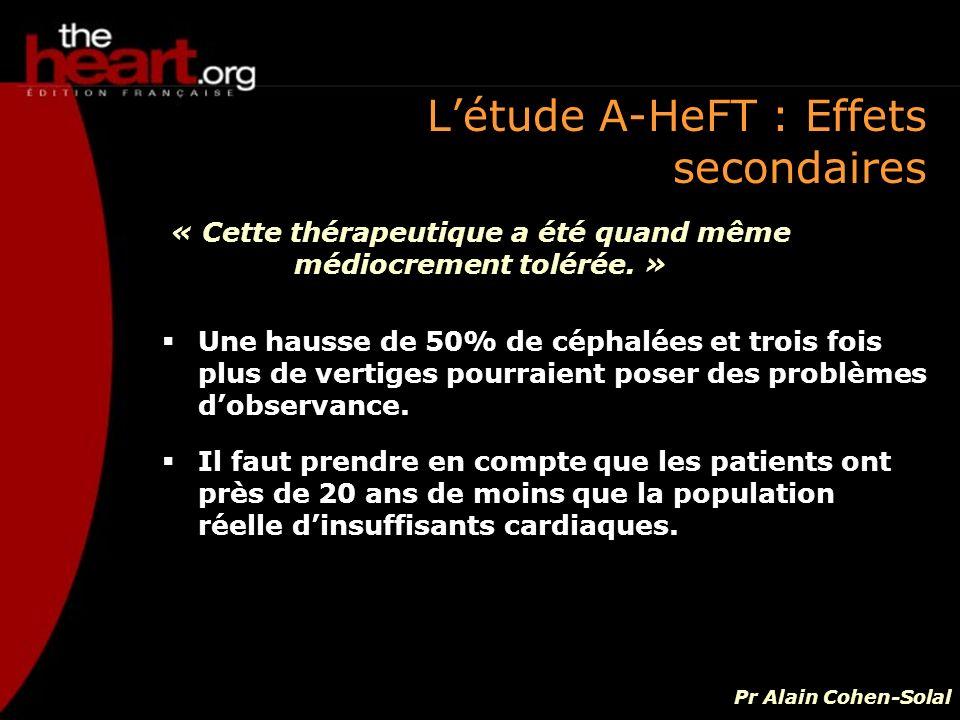 L'étude A-HeFT : Effets secondaires