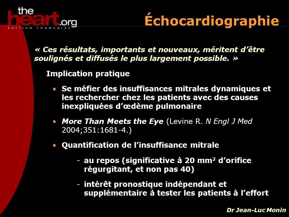 Échocardiographie « Ces résultats, importants et nouveaux, méritent d'être soulignés et diffusés le plus largement possible. »