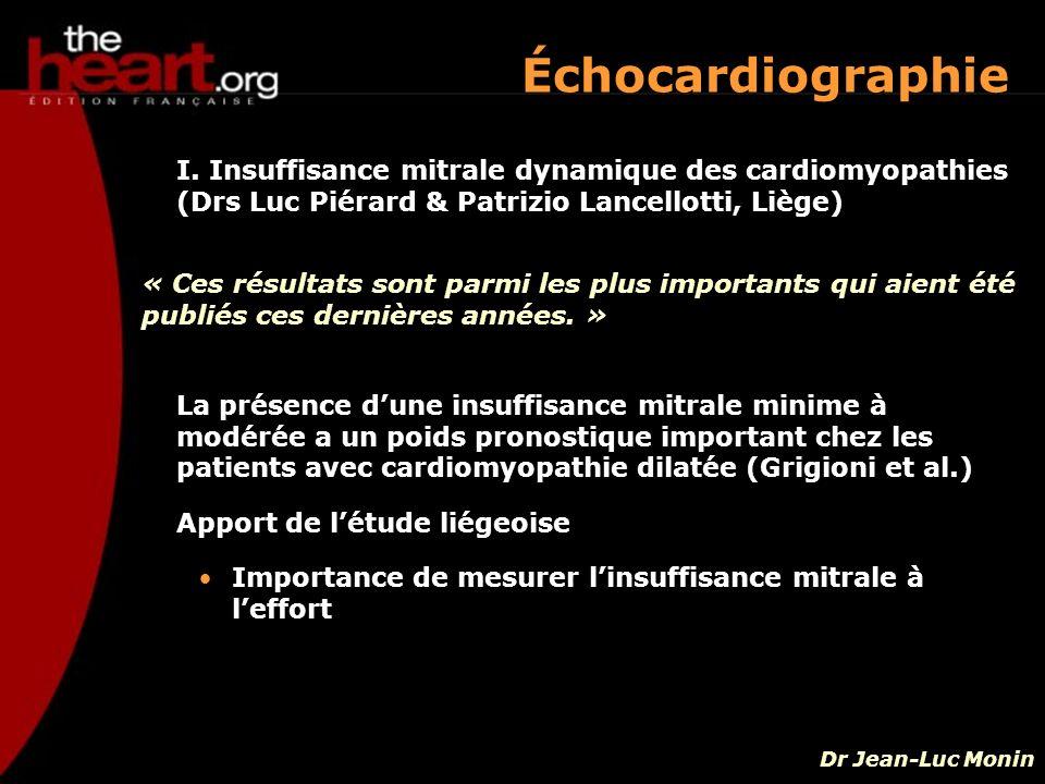 Échocardiographie I. Insuffisance mitrale dynamique des cardiomyopathies (Drs Luc Piérard & Patrizio Lancellotti, Liège)
