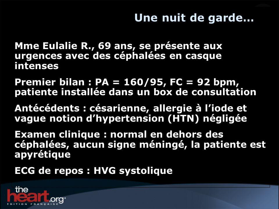 Une nuit de garde… Mme Eulalie R., 69 ans, se présente aux urgences avec des céphalées en casque intenses.