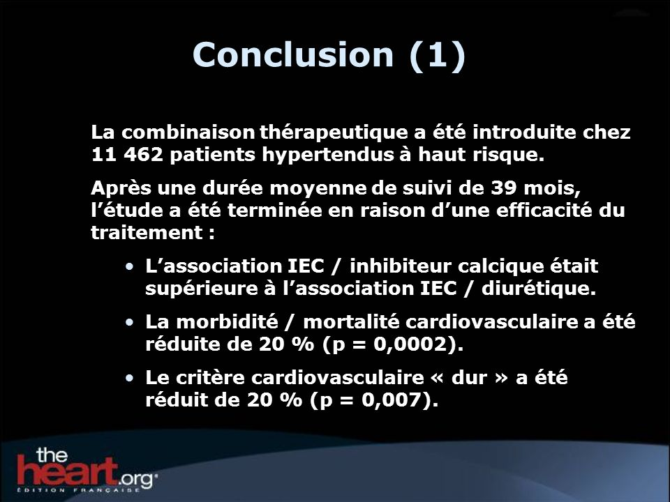 Conclusion (1)La combinaison thérapeutique a été introduite chez 11 462 patients hypertendus à haut risque.