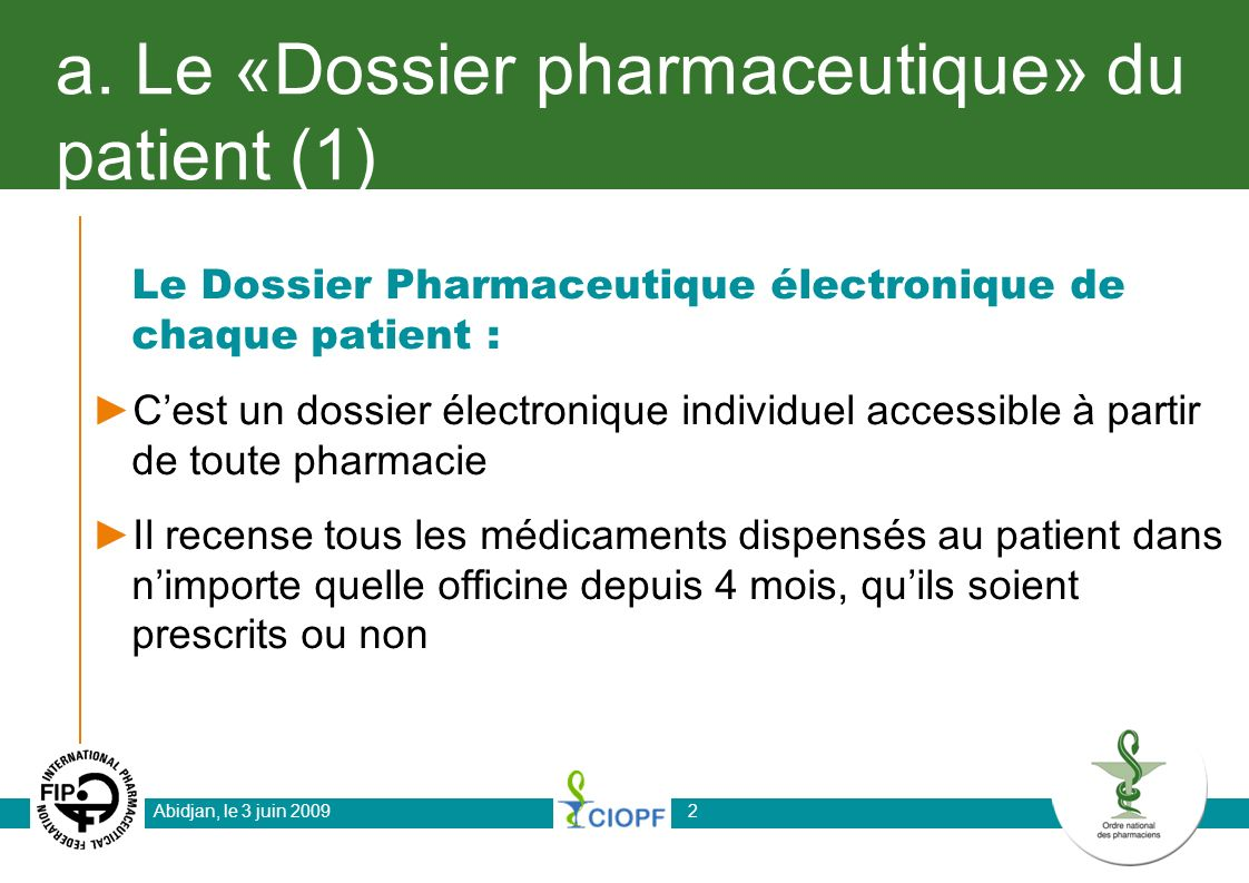a. Le «Dossier pharmaceutique» du patient (1)