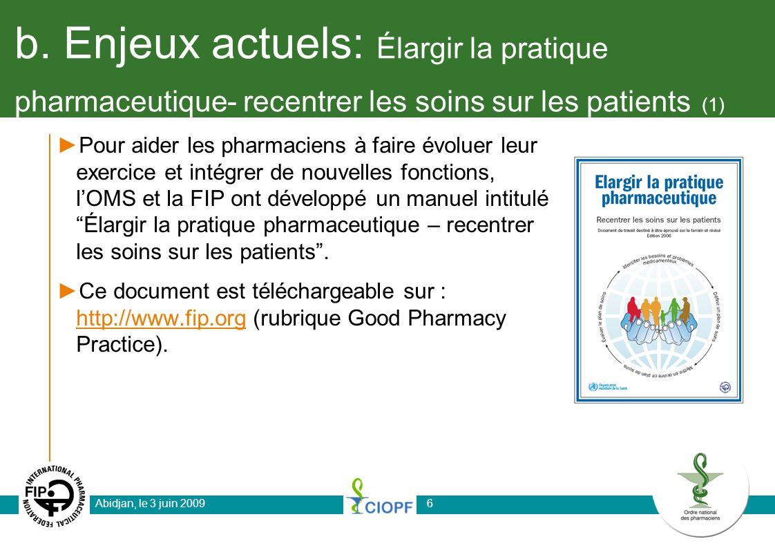 b. Enjeux actuels: Élargir la pratique pharmaceutique- recentrer les soins sur les patients (1)