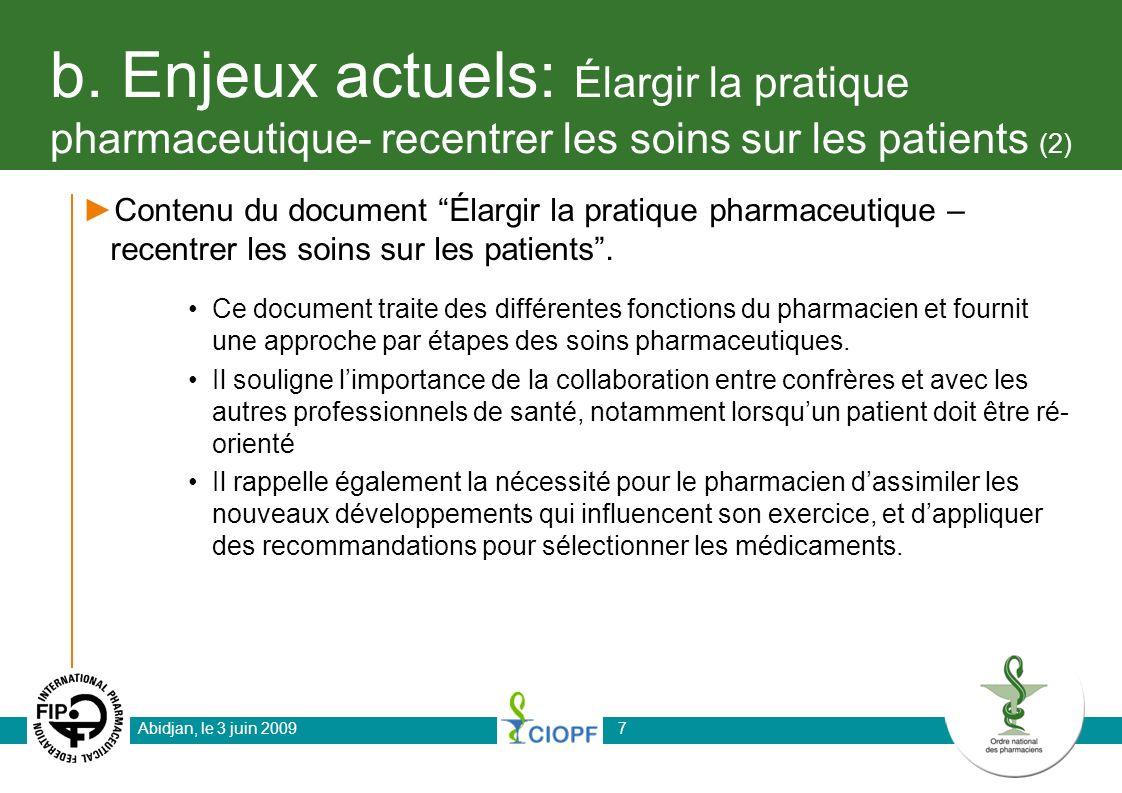 b. Enjeux actuels: Élargir la pratique pharmaceutique- recentrer les soins sur les patients (2)