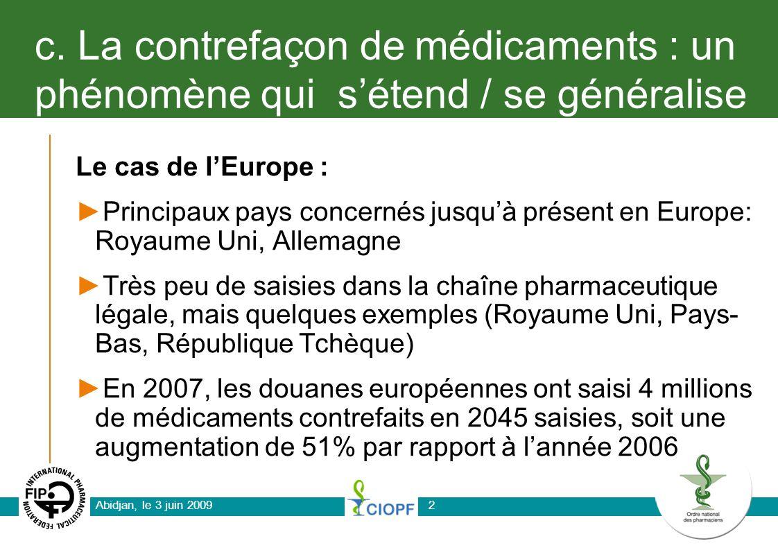 c. La contrefaçon de médicaments : un phénomène qui s'étend / se généralise