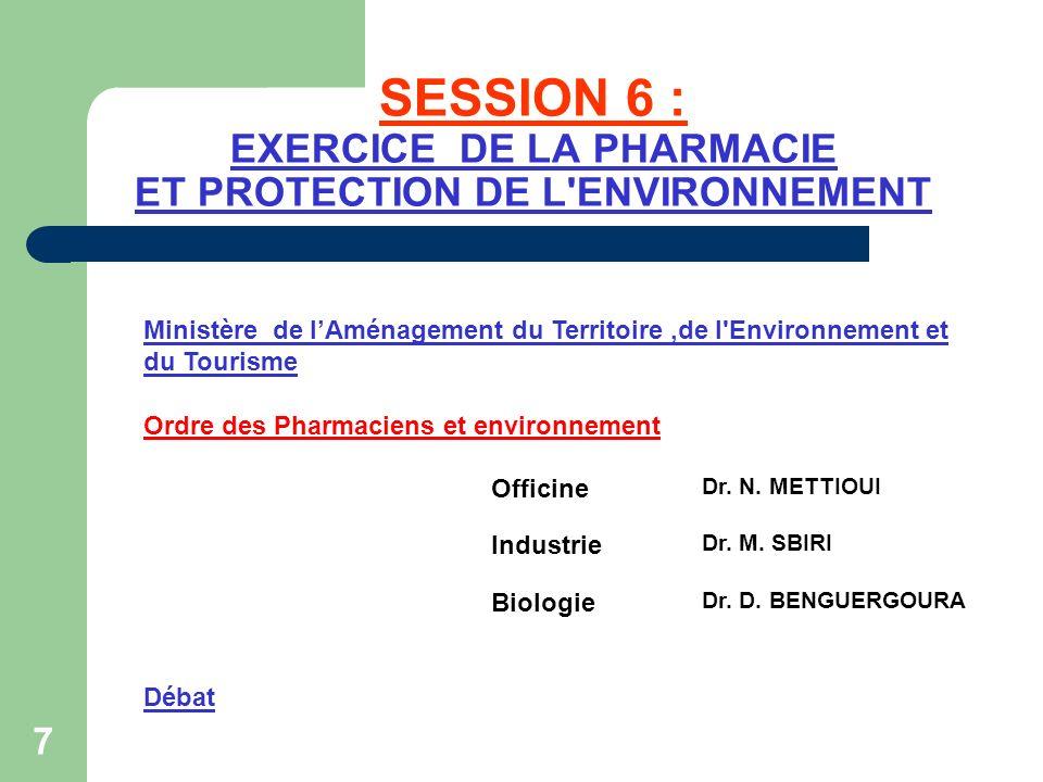 SESSION 6 : EXERCICE DE LA PHARMACIE ET PROTECTION DE L ENVIRONNEMENT