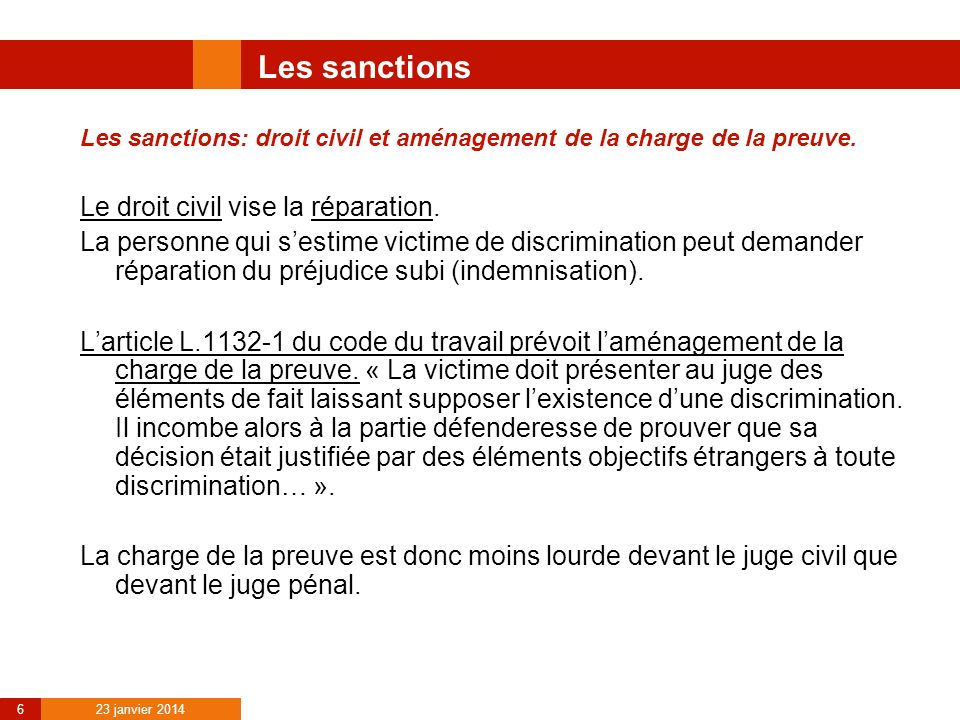 Les sanctions Le droit civil vise la réparation.