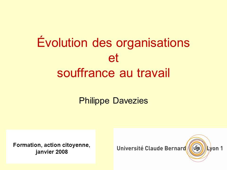Évolution des organisations et souffrance au travail Philippe Davezies
