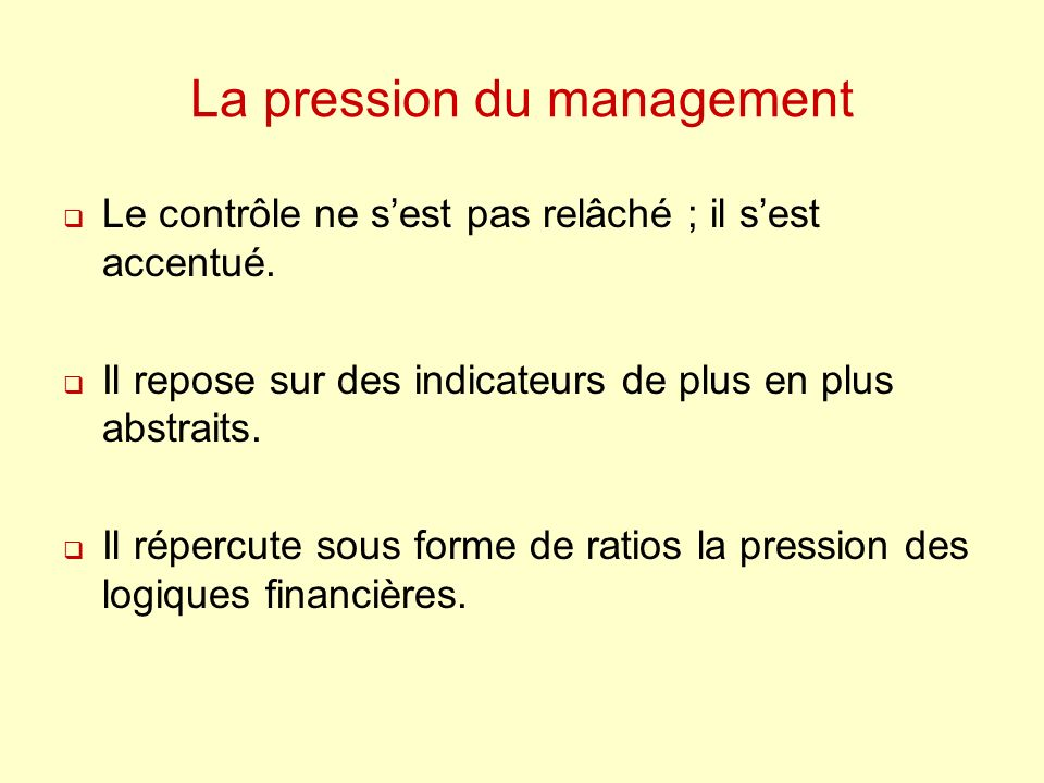 La pression du management