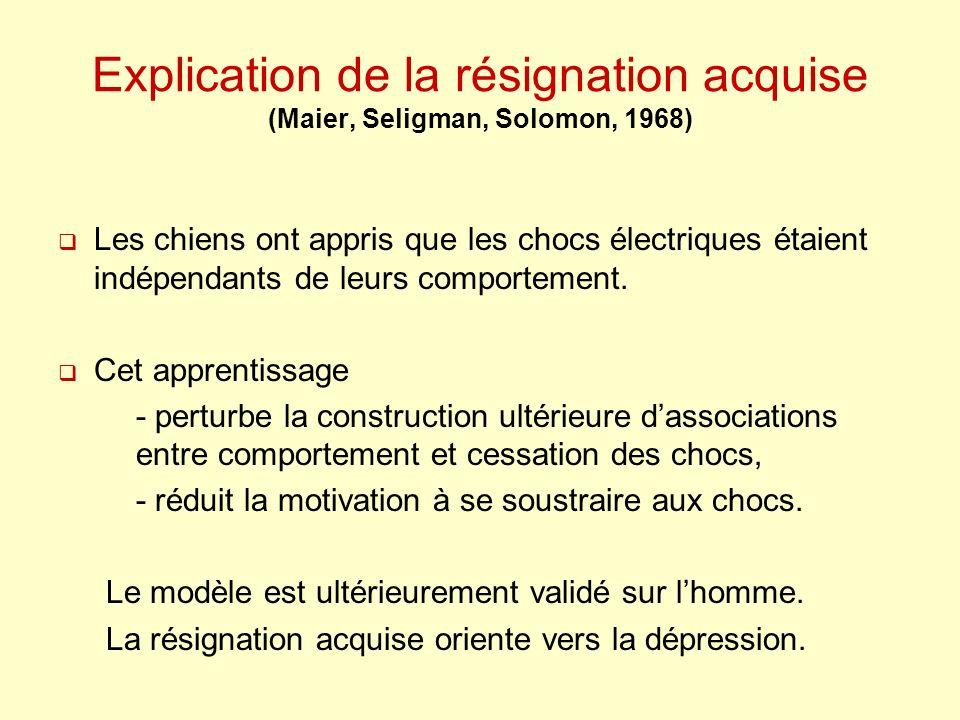 Explication de la résignation acquise (Maier, Seligman, Solomon, 1968)