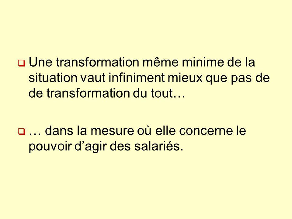 Une transformation même minime de la situation vaut infiniment mieux que pas de de transformation du tout…