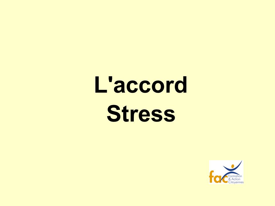 L accord Stress