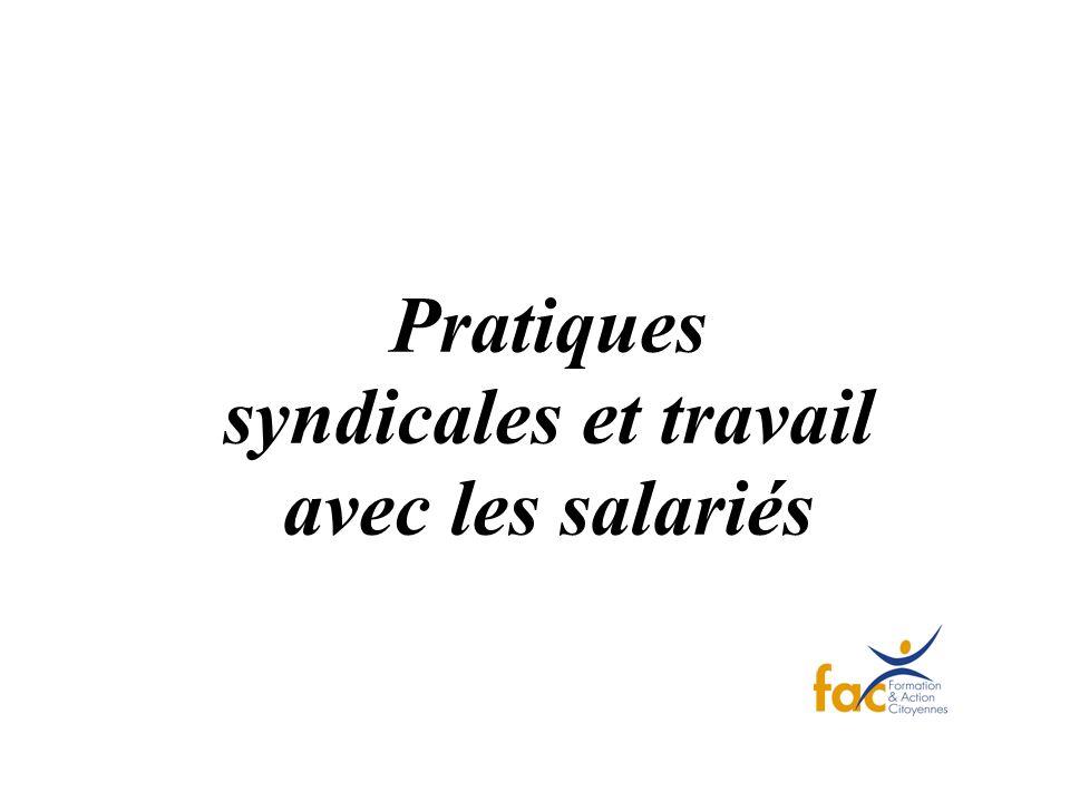 Pratiques syndicales et travail avec les salariés