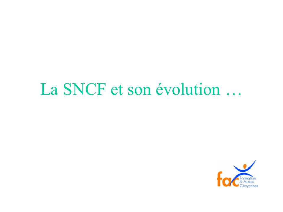 La SNCF et son évolution …