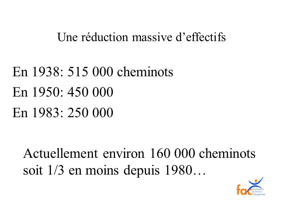 Une réduction massive d'effectifs