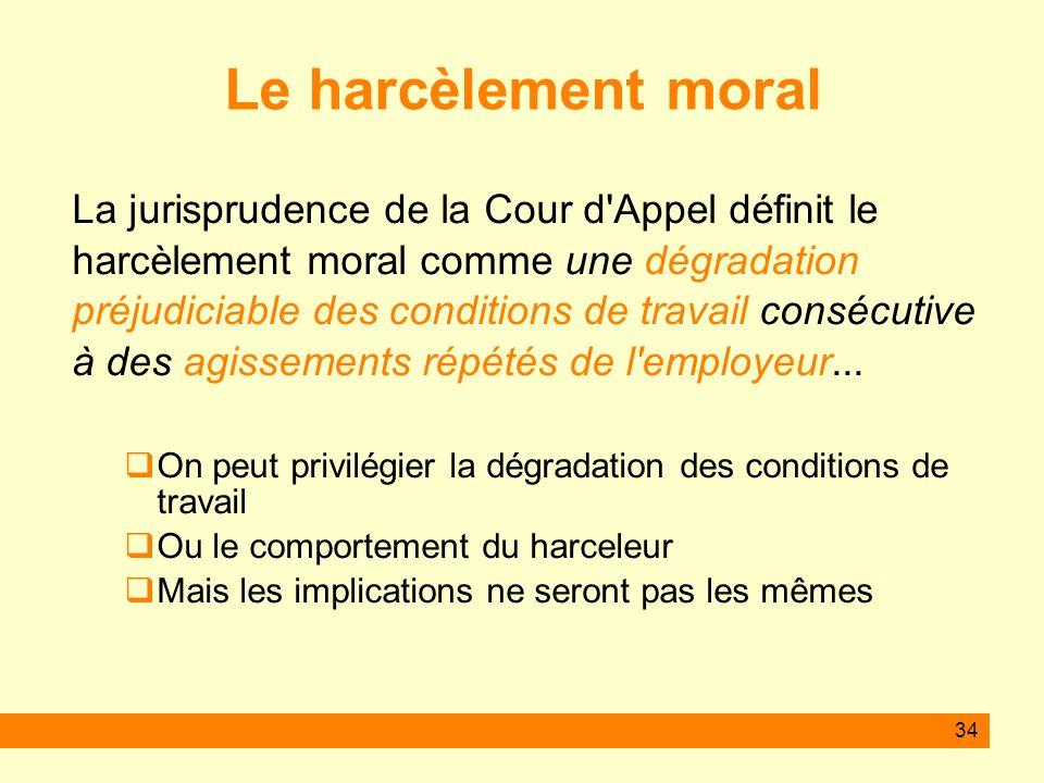Le harcèlement moral La jurisprudence de la Cour d Appel définit le