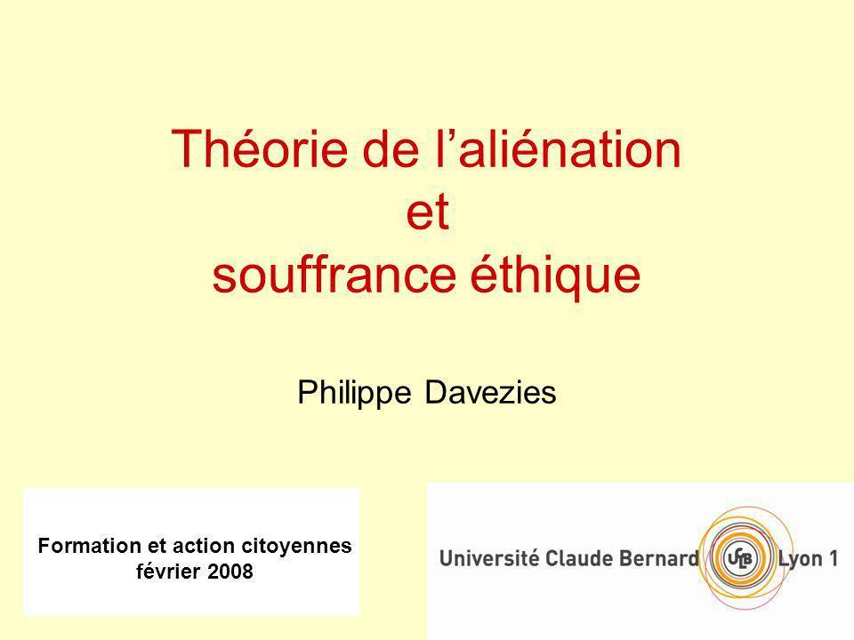 Théorie de l'aliénation et souffrance éthique Philippe Davezies