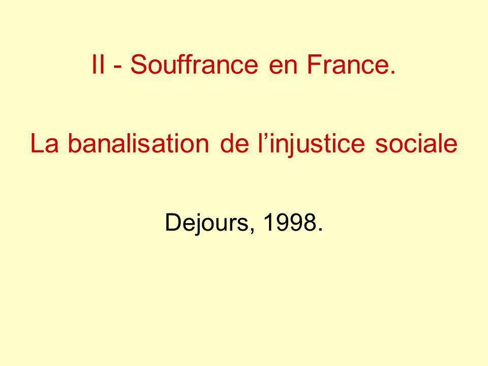 II - Souffrance en France. La banalisation de l'injustice sociale