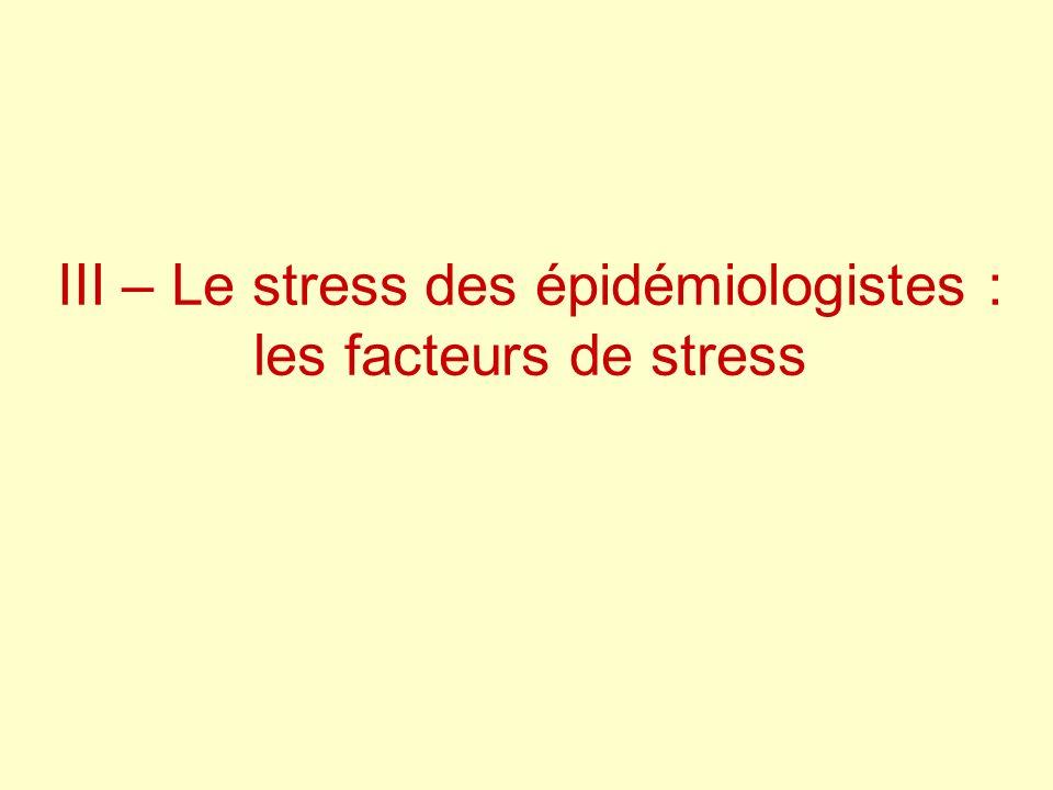III – Le stress des épidémiologistes : les facteurs de stress