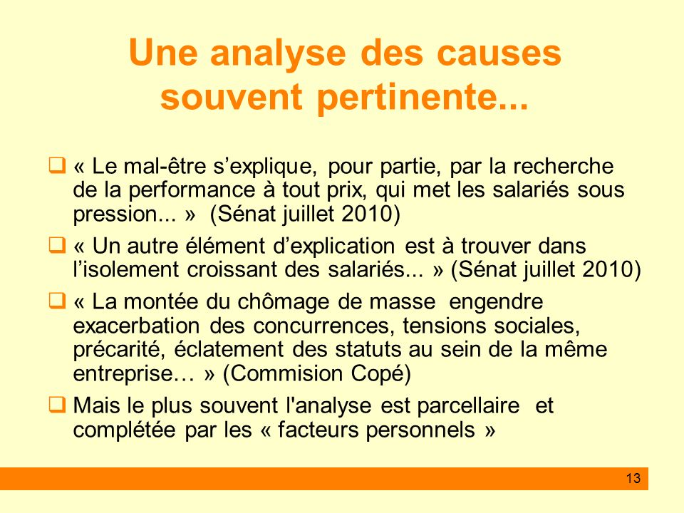 Une analyse des causes souvent pertinente...