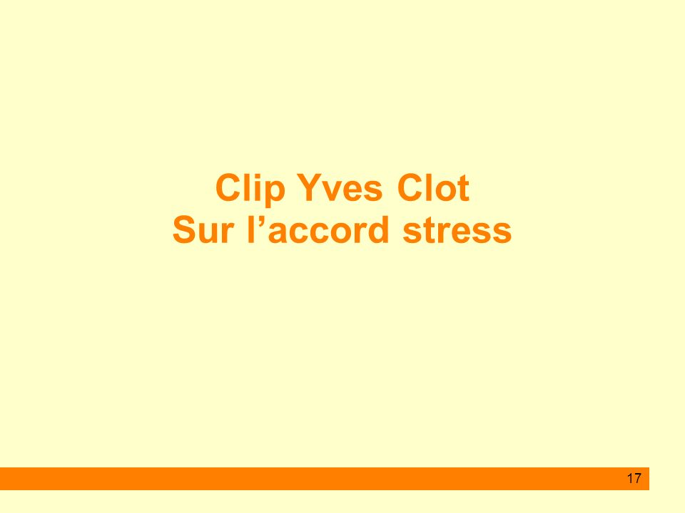 Clip Yves Clot Sur l'accord stress