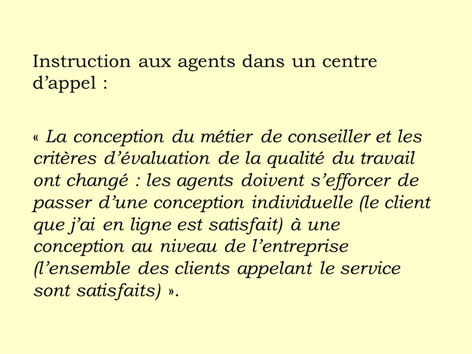 Instruction aux agents dans un centre d'appel :