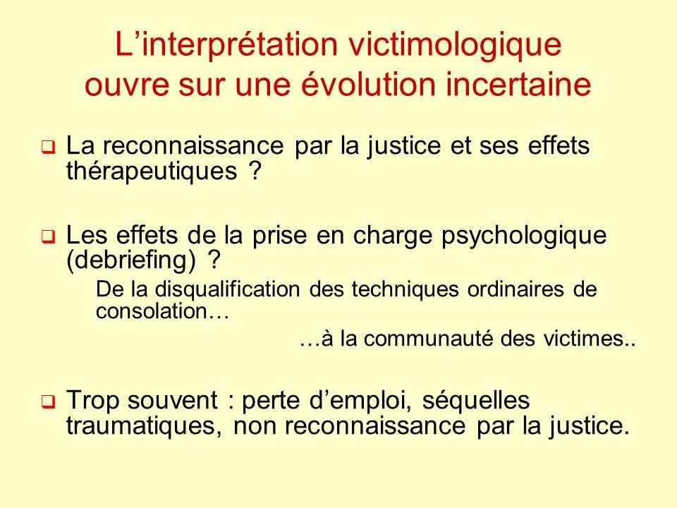 L'interprétation victimologique ouvre sur une évolution incertaine