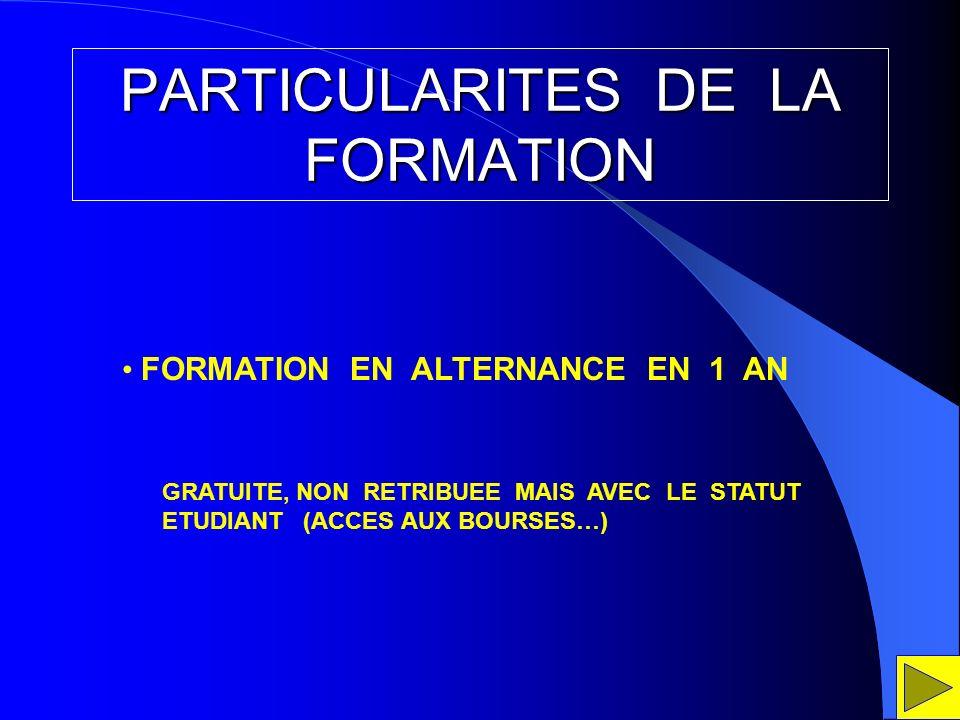 PARTICULARITES DE LA FORMATION