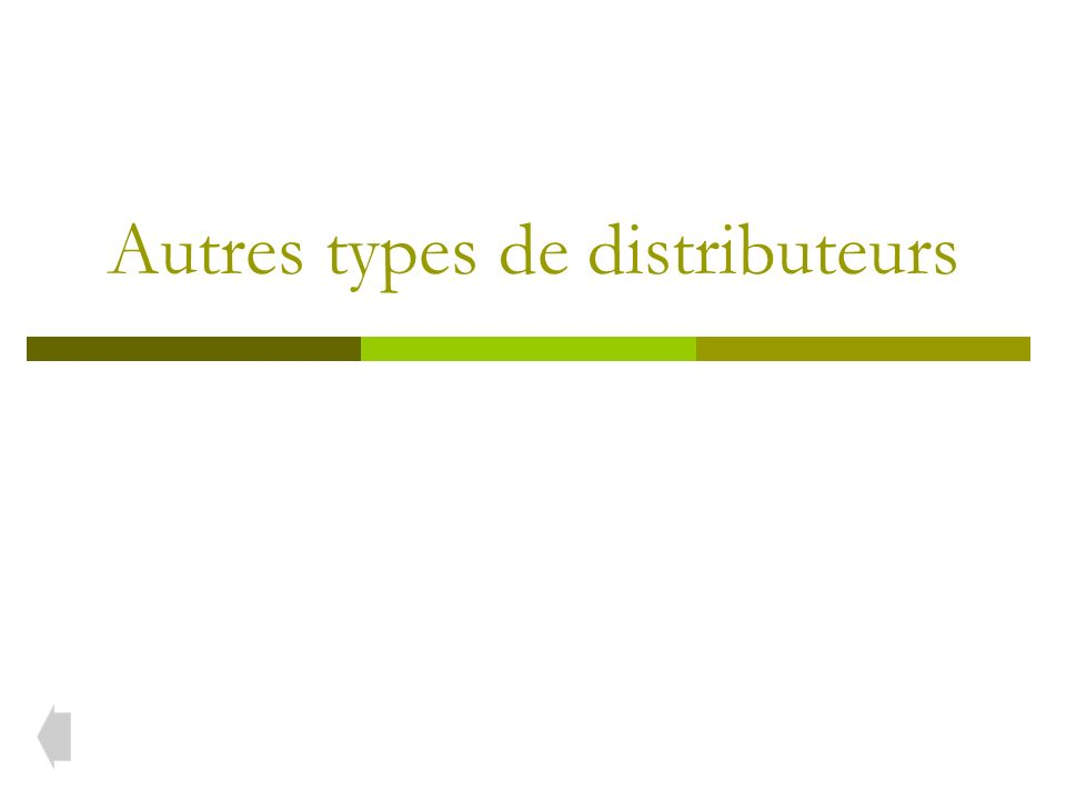 Autres types de distributeurs