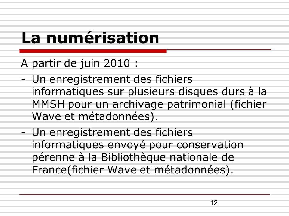 La numérisation A partir de juin 2010 :